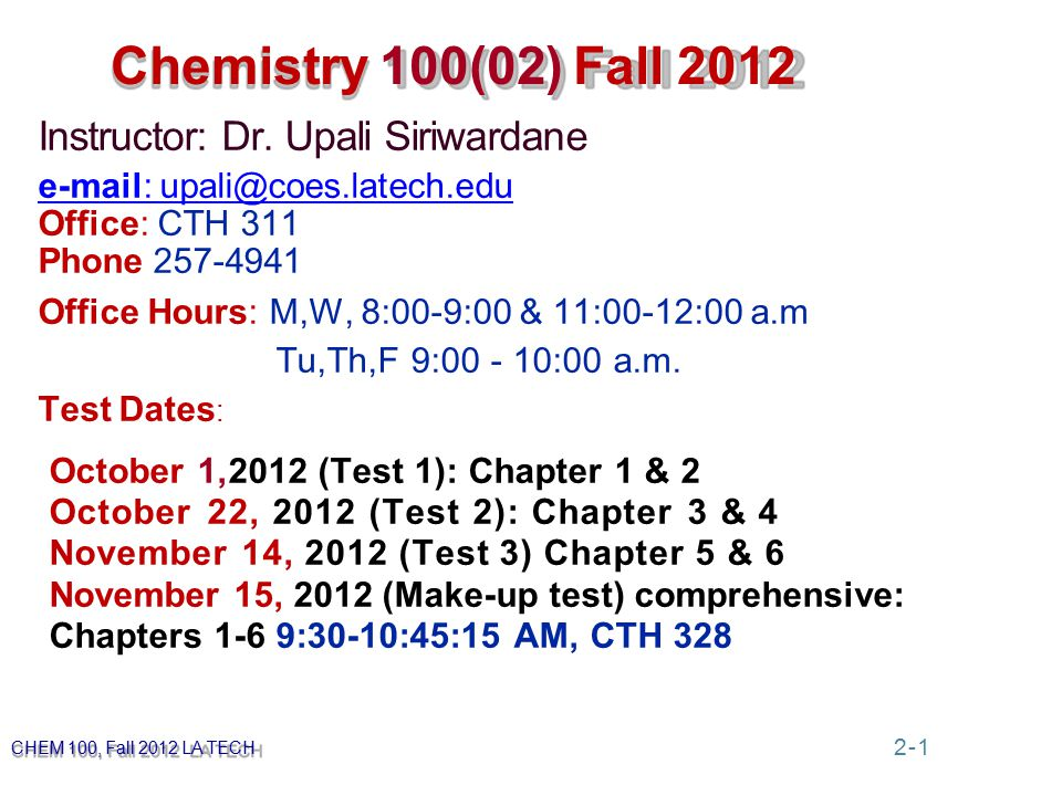 Chemistry 100(02) Fall 2012 Instructor: Dr.