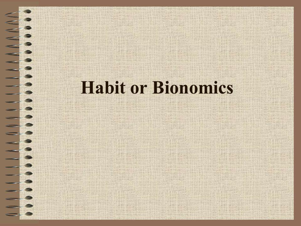 Habit or Bionomics