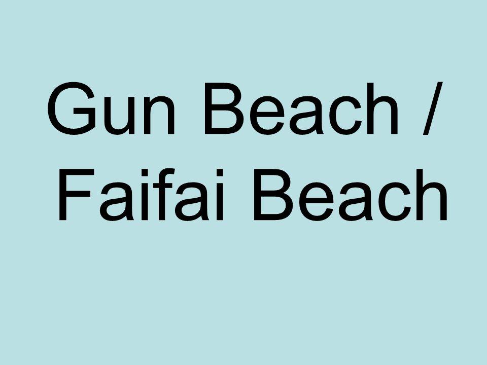 Gun Beach / Faifai Beach