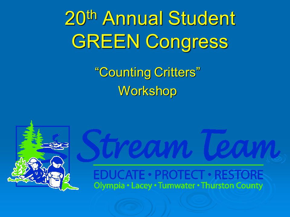 "20 th Annual Student GREEN Congress ""Counting Critters"" Workshop"