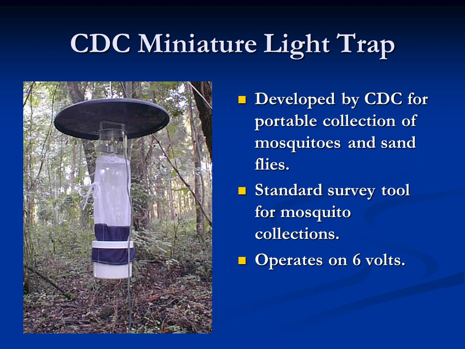 CDC Miniature Light Trap Developed by CDC for portable collection of mosquitoes and sand flies.