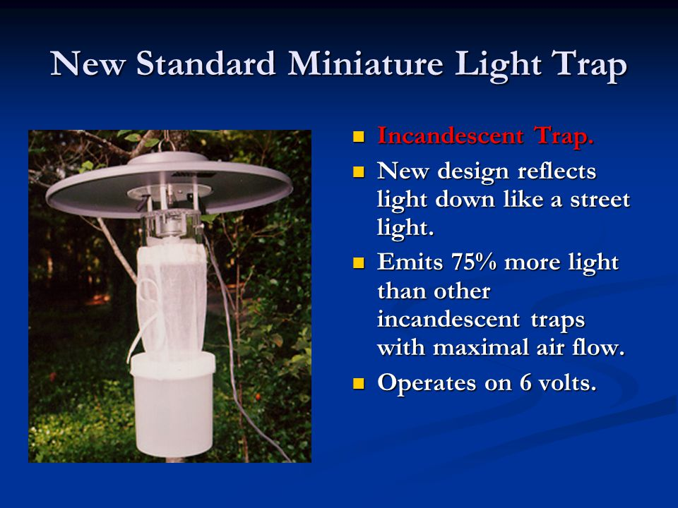 New Standard Miniature Light Trap Incandescent Trap. New design reflects light down like a street light. Emits 75% more light than other incandescent
