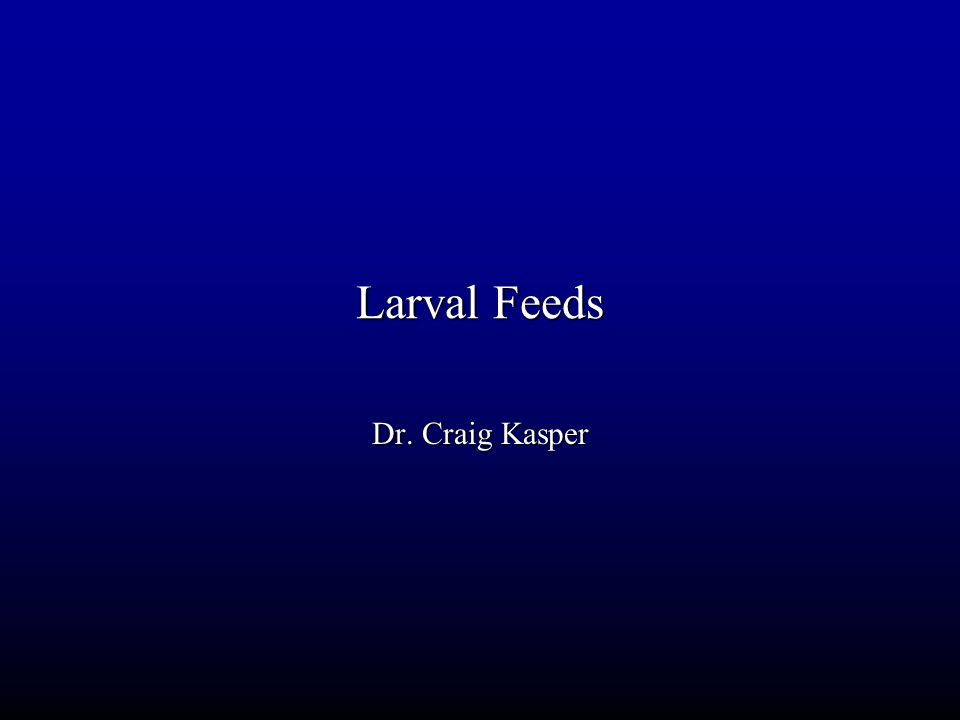 Introduction Last time…we spoke about live feeds for larval fish.Last time…we spoke about live feeds for larval fish.