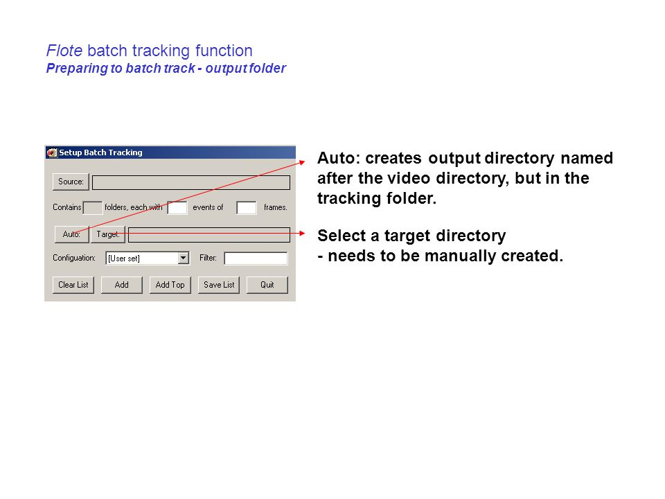 Flote batch tracking function Preparing to batch track - output folder Auto: creates output directory named after the video directory, but in the tracking folder.