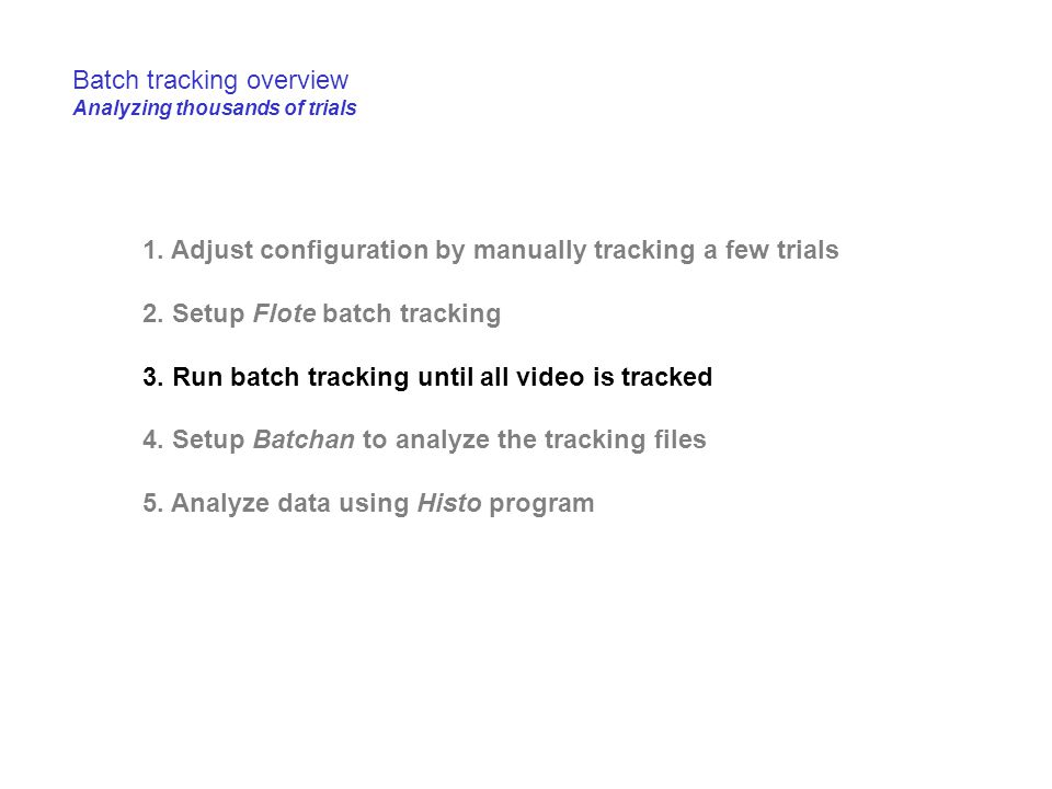 1.Adjust configuration by manually tracking a few trials 2.