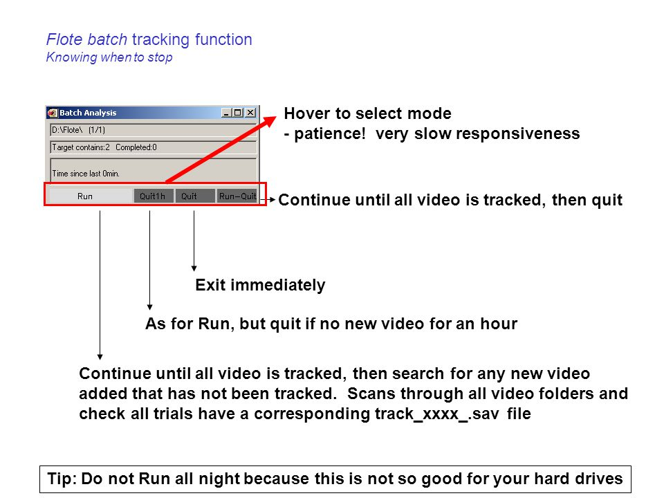 Flote batch tracking function Knowing when to stop Exit immediately Continue until all video is tracked, then search for any new video added that has