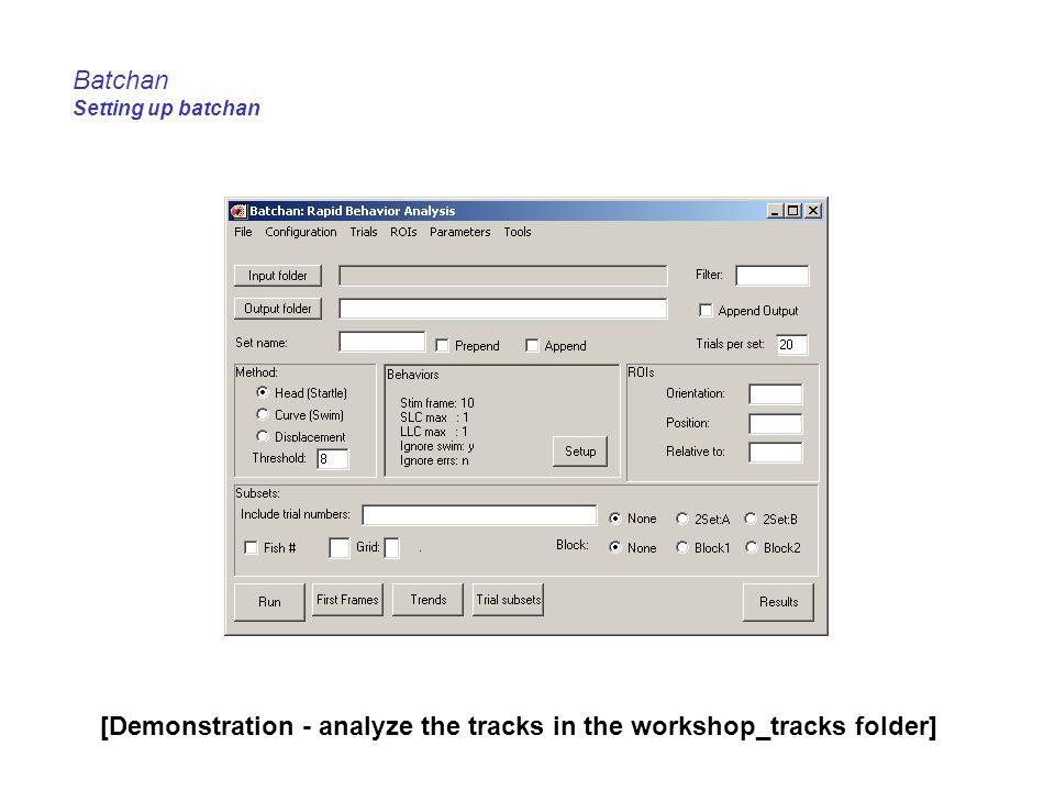 Batchan Setting up batchan [Demonstration - analyze the tracks in the workshop_tracks folder]