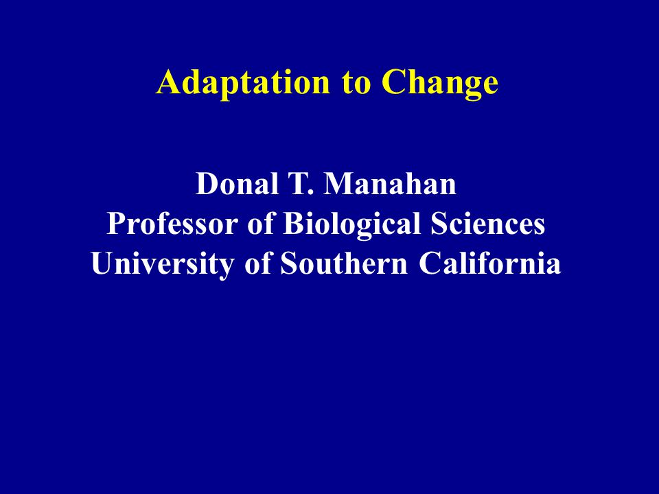 Adaptation to Change Donal T.
