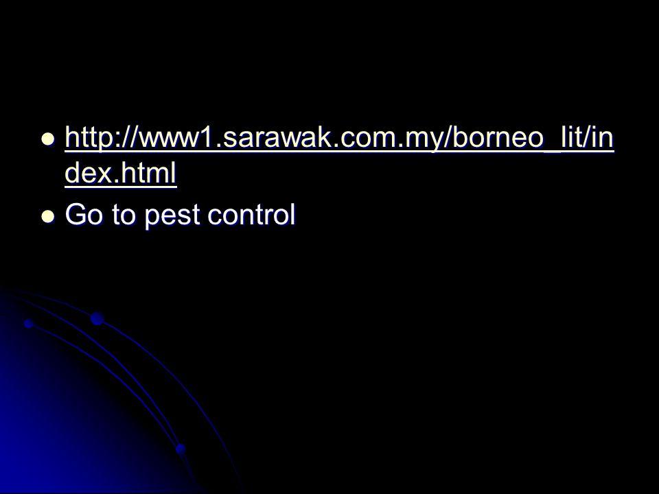 http://www1.sarawak.com.my/borneo_lit/in dex.html http://www1.sarawak.com.my/borneo_lit/in dex.html http://www1.sarawak.com.my/borneo_lit/in dex.html http://www1.sarawak.com.my/borneo_lit/in dex.html Go to pest control Go to pest control