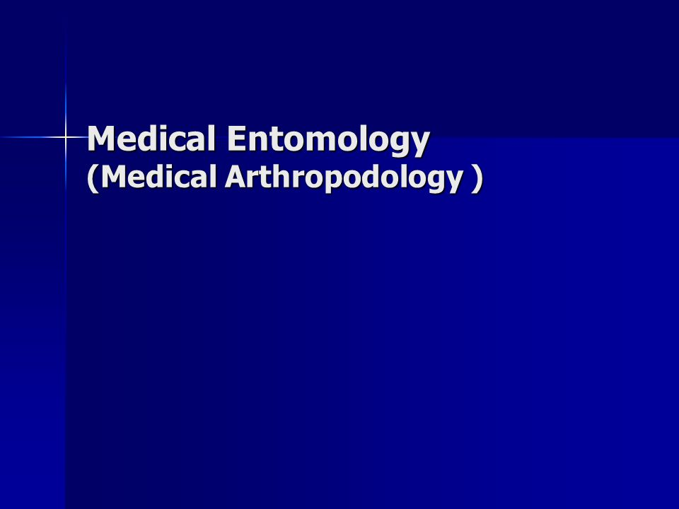 Medical Entomology (Medical Arthropodology )