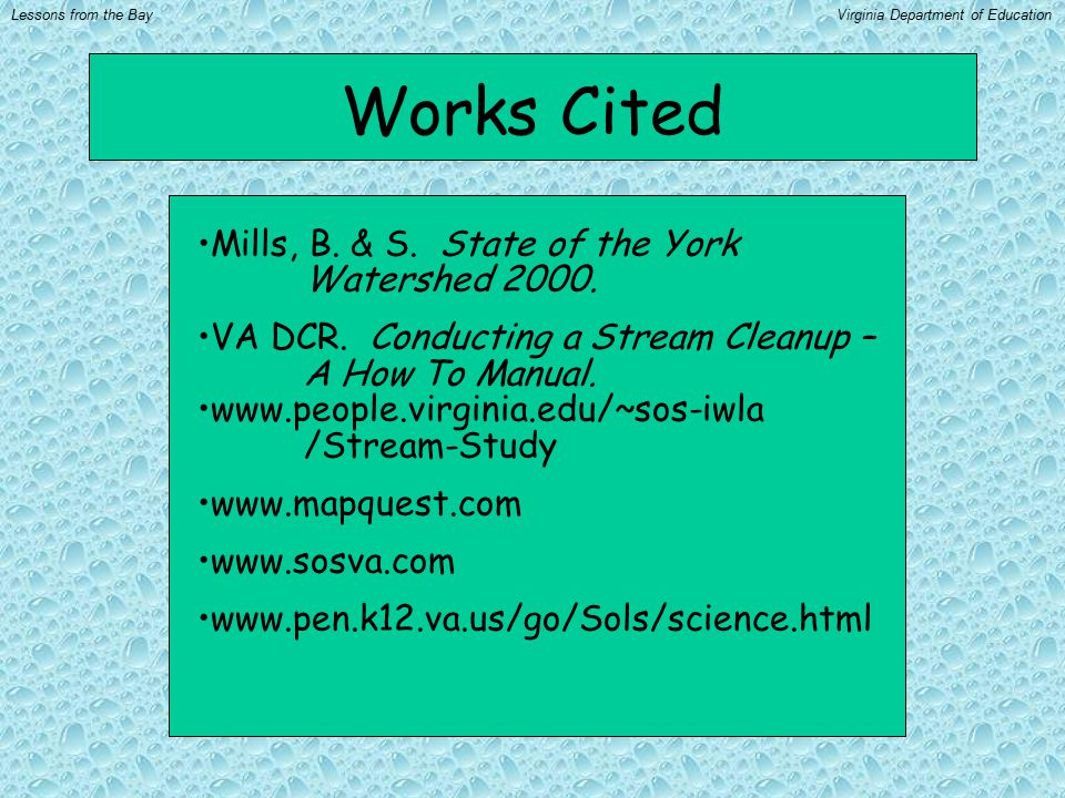Works Cited Mills, B. & S. State of the York Watershed 2000.