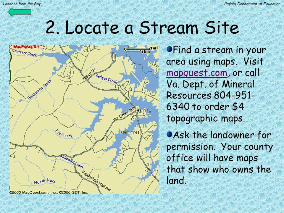 2. Locate a Stream Site Find a stream in your area using maps.