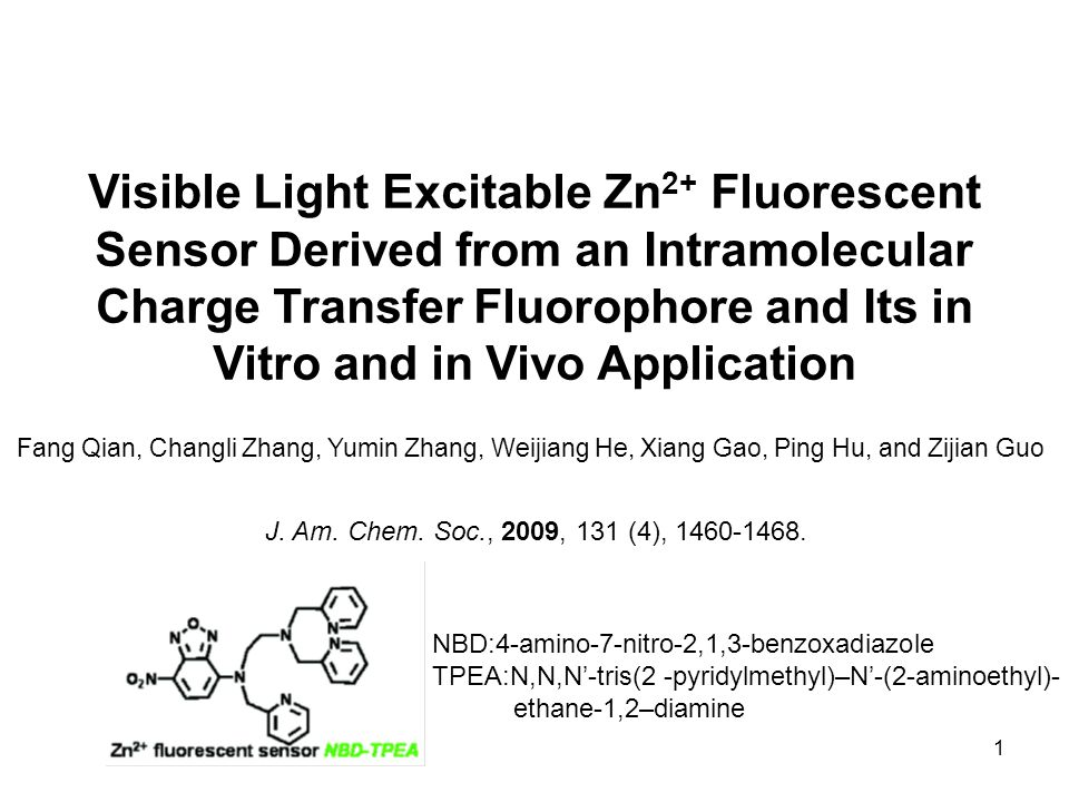 1 Visible Light Excitable Zn 2+ Fluorescent Sensor Derived from an Intramolecular Charge Transfer Fluorophore and Its in Vitro and in Vivo Application