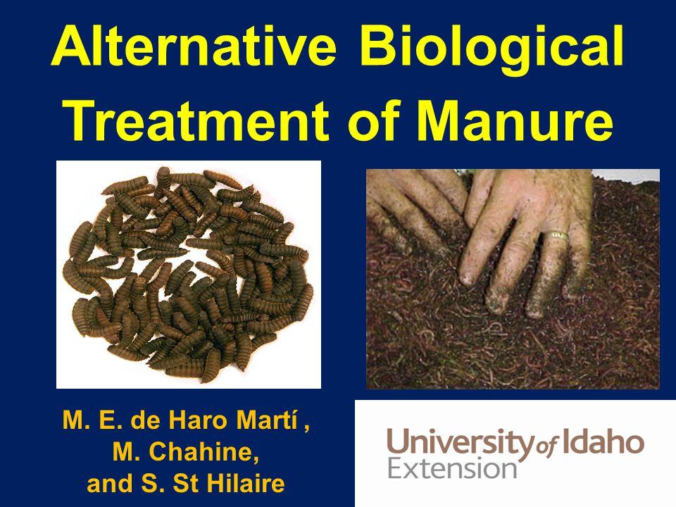 Alternative Biological Treatment of Manure M. E. de Haro Martí, M. Chahine, and S. St Hilaire