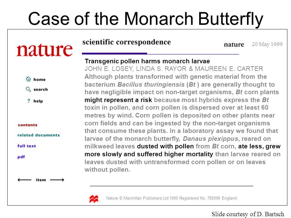 Transgenic pollen harms monarch larvae JOHN E. LOSEY, LINDA S.