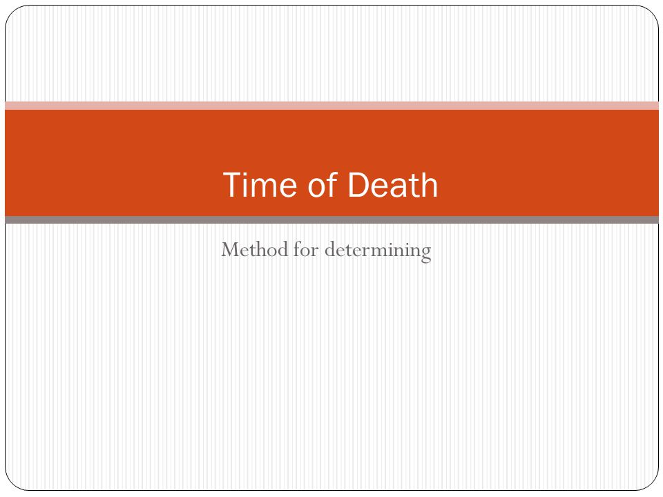 Method for determining Time of Death