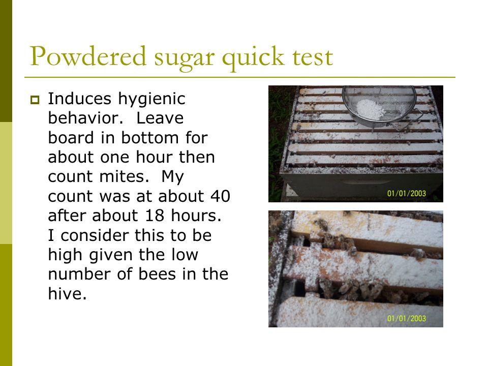 Powdered sugar quick test  Induces hygienic behavior.
