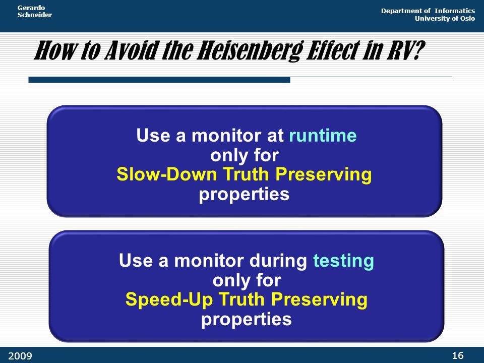 Gerardo Schneider Department of Informatics University of Oslo 16 2009 How to Avoid the Heisenberg Effect in RV.