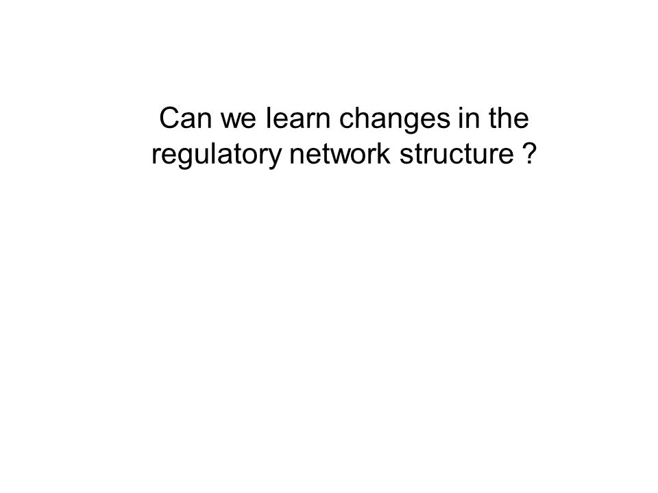 Can we learn changes in the regulatory network structure ?