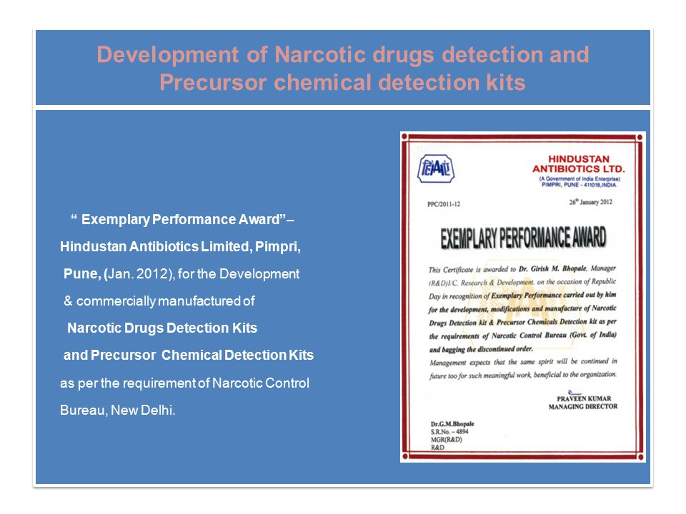 Development of Narcotic drugs detection and Precursor chemical detection kits Exemplary Performance Award – Hindustan Antibiotics Limited, Pimpri, Pune, (Jan.