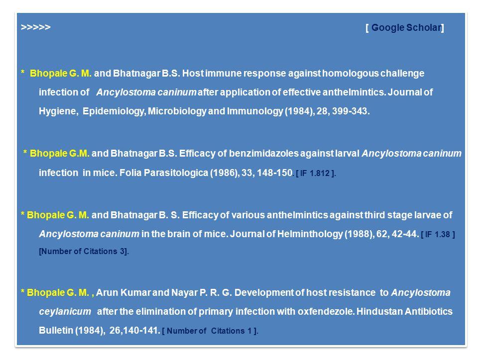 >>>>> [ Google Scholar] * Bhopale G. M. and Bhatnagar B.S.