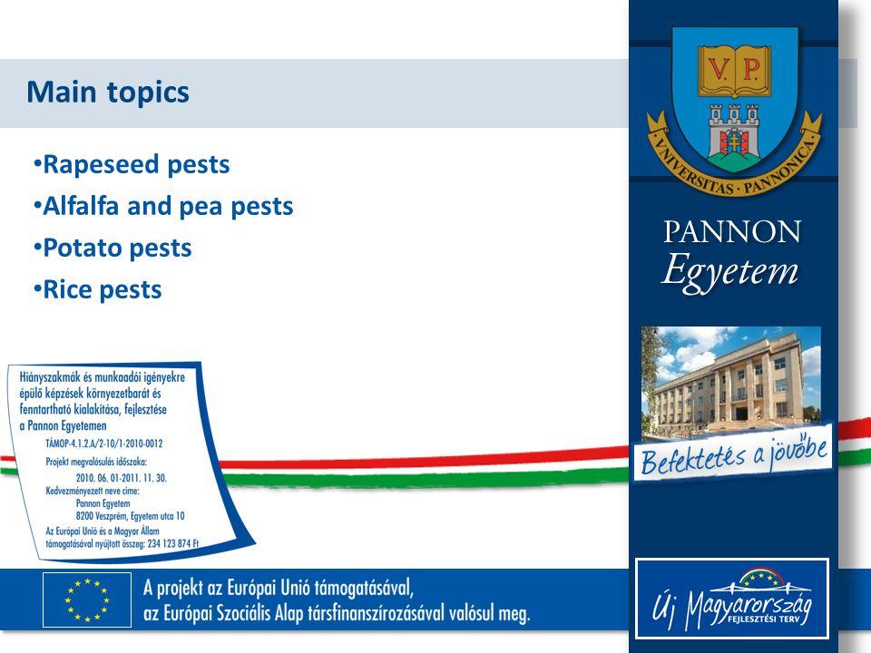 Main topics Rapeseed pests Alfalfa and pea pests Potato pests Rice pests