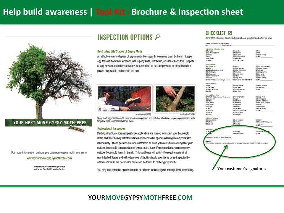 Help build awareness | Tool Kit : Brochure & Inspection sheet YOURMOVEGYPSYMOTHFREE.COM Your customer's signature.