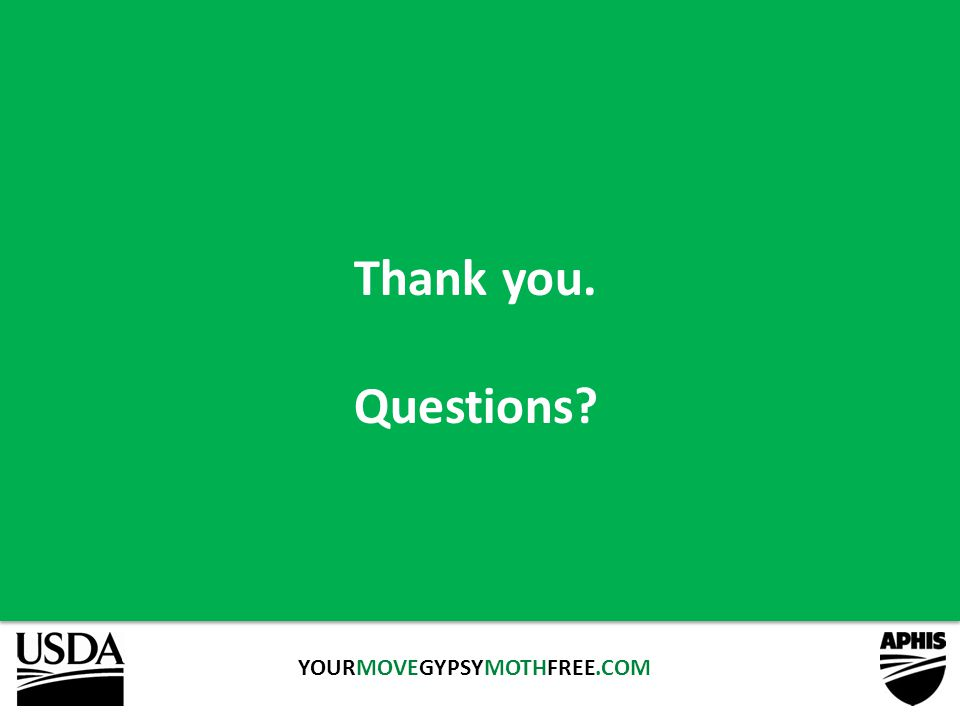 Thank you. Questions YOURMOVEGYPSYMOTHFREE.COM