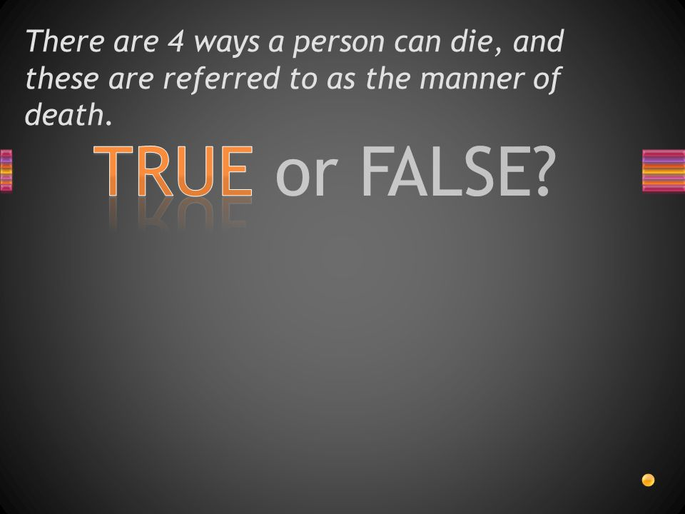 TRUE or FALSE? Lividity can reveal the position of a corpse during the first 8 hours after death.