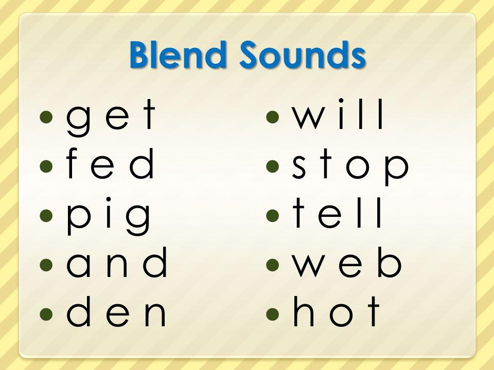 Blend Sounds g e t f e d p i g a n d d e n w i l l s t o p t e l l w e b h o t