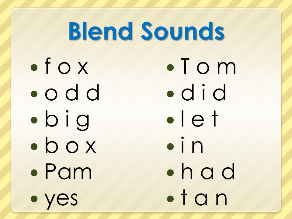 Blend Sounds f o x o d d b i g b o x Pam yes T o m d i d l e t i n h a d t a n