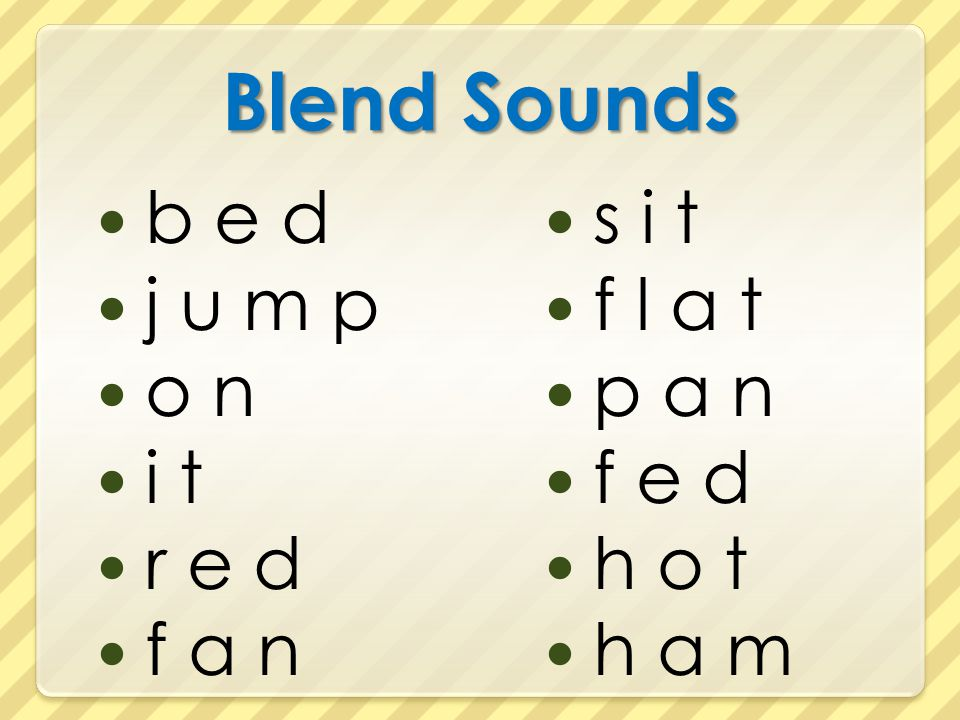Blend Sounds b e d j u m p o n i t r e d f a n s i t f l a t p a n f e d h o t h a m