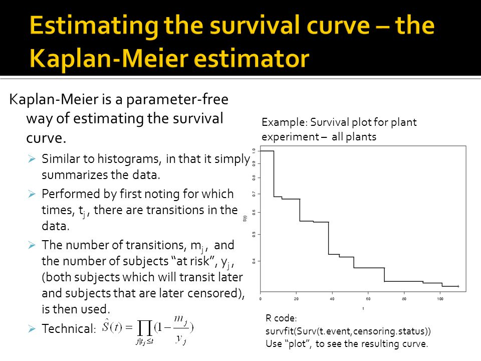 Kaplan-Meier is a parameter-free way of estimating the survival curve.