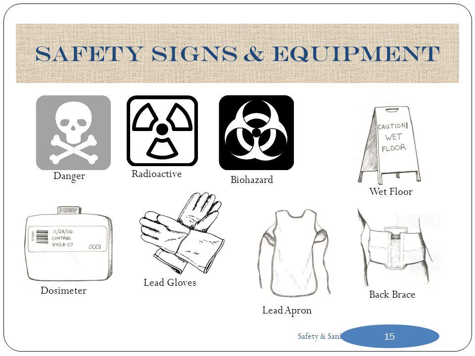 Safety & Sanitation TM15 Safety signs & equipment Danger Radioactive Biohazard Dosimeter Lead Gloves Back Brace Wet Floor Lead Apron