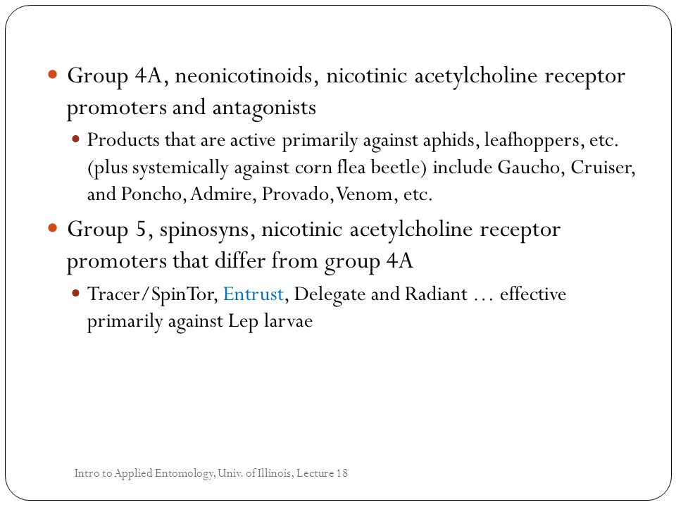 Group 4A, neonicotinoids, nicotinic acetylcholine receptor promoters and antagonists Products that are active primarily against aphids, leafhoppers, e