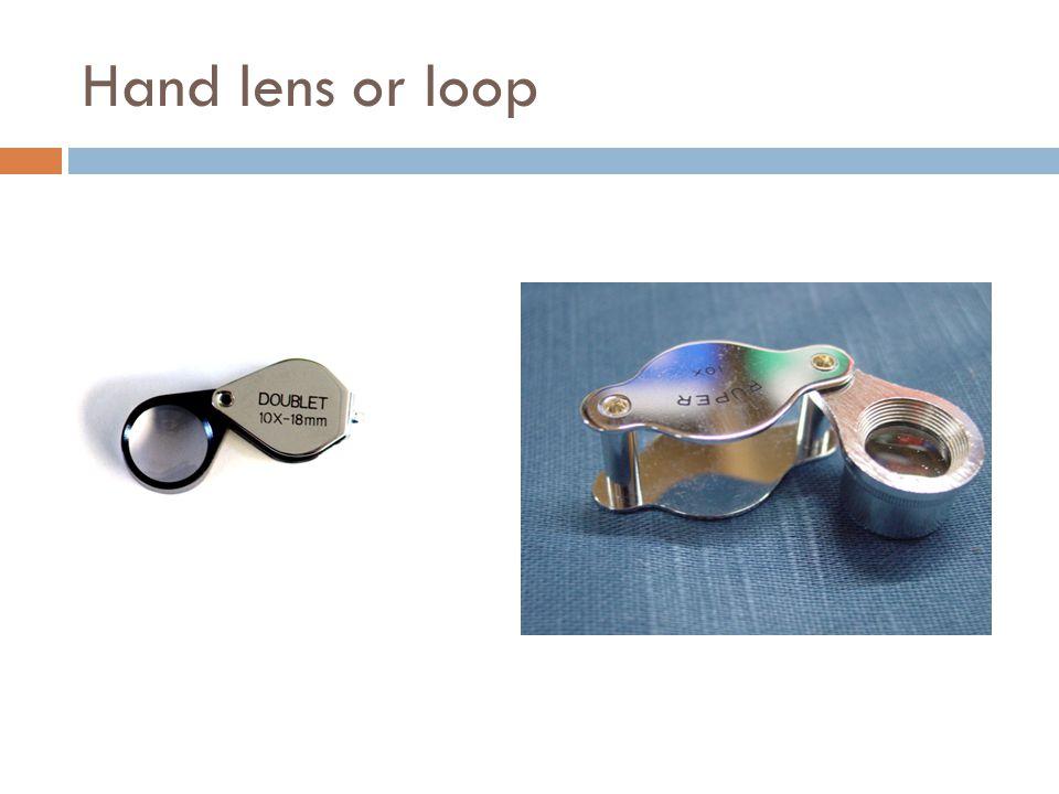 Hand lens or loop