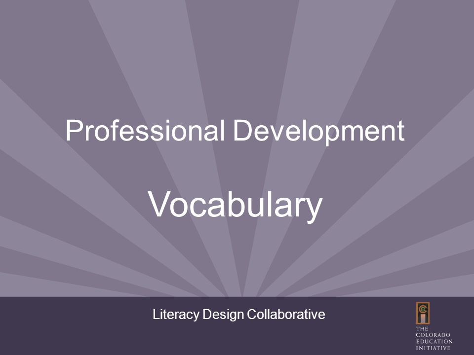 Literacy Design Collaborative Professional Development Vocabulary