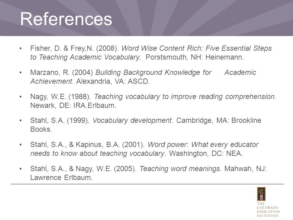 References Fisher, D. & Frey,N. (2008).