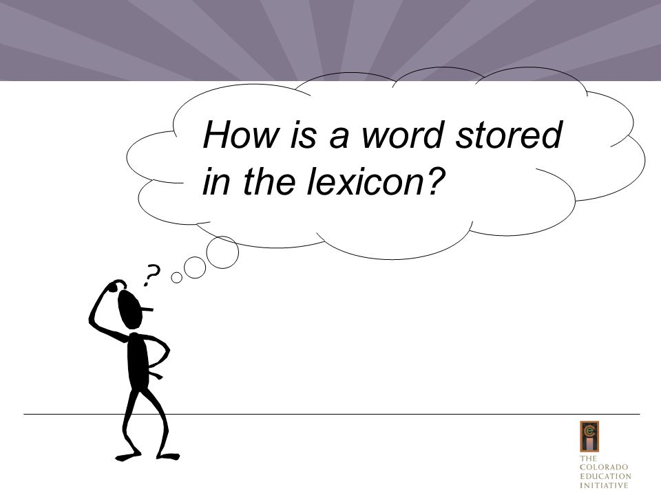 How is a word stored in the lexicon?