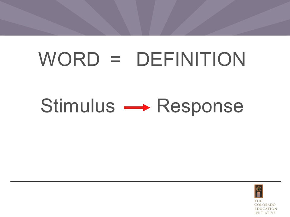 WORD = DEFINITION StimulusResponse