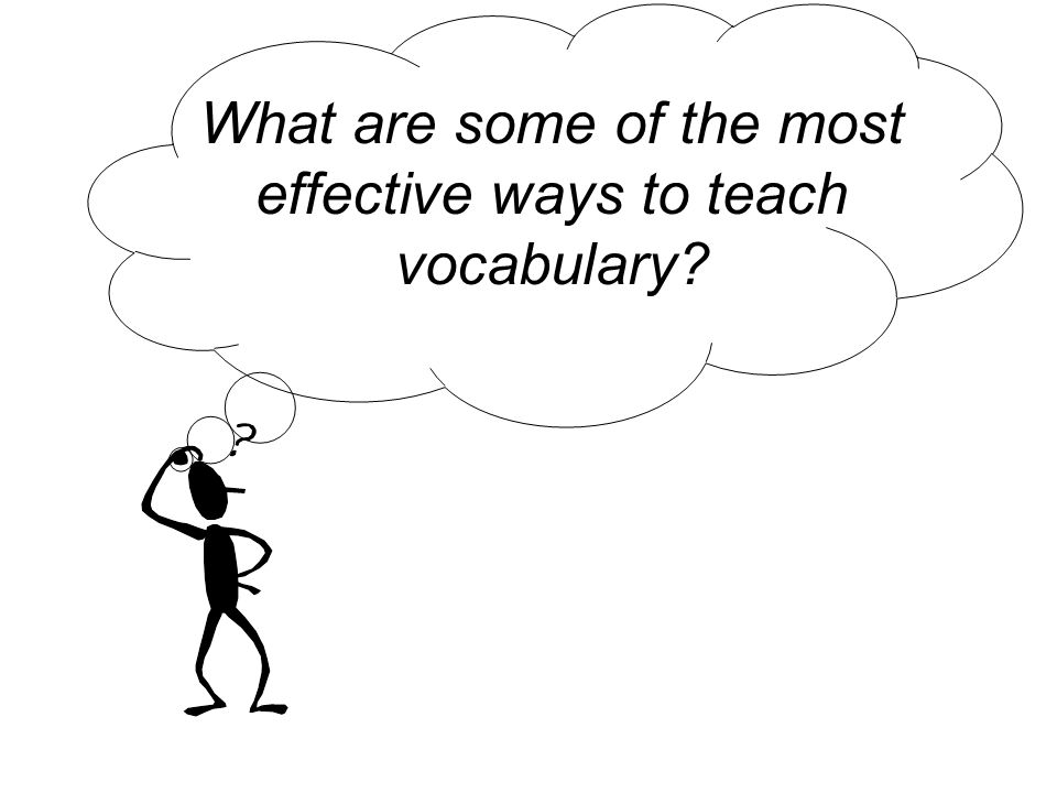 What are some of the most effective ways to teach vocabulary?