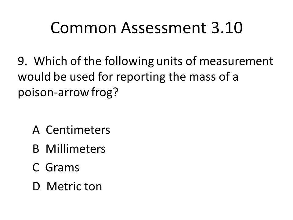 Common Assessment 3.10 9.