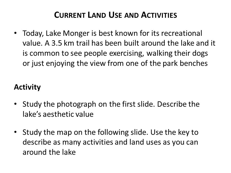 C URRENT L AND U SE AND A CTIVITIES Today, Lake Monger is best known for its recreational value.