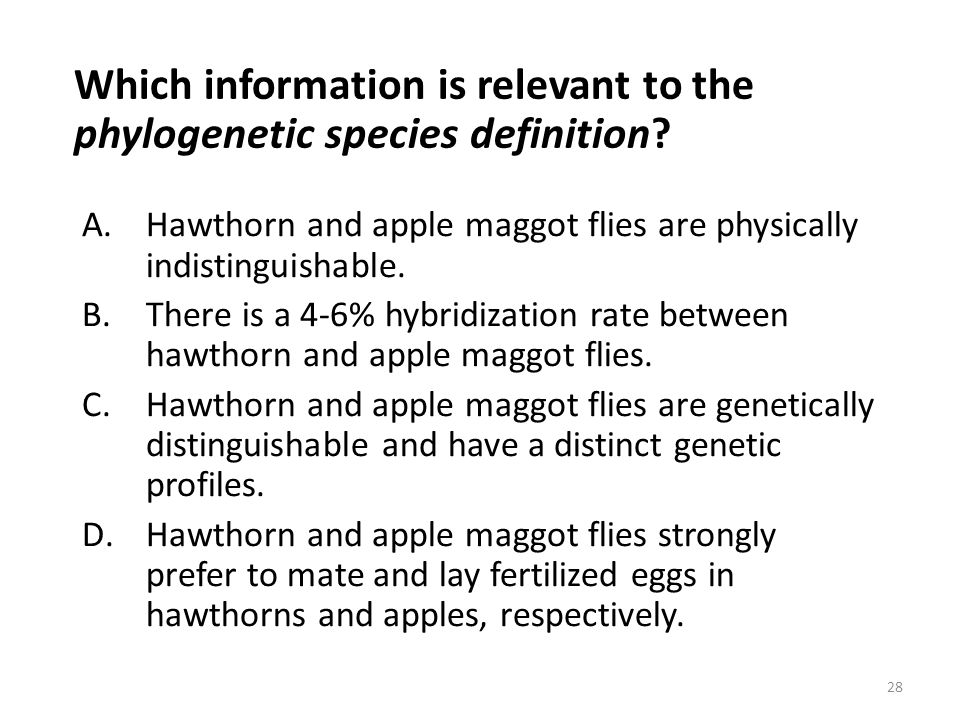 4. According to the phylogenetic species concept, are hawthorn and apple maggot flies separate species? 27