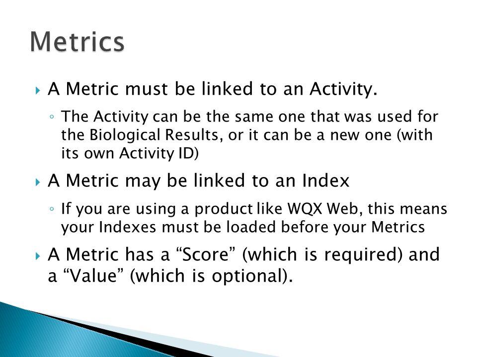  A Metric must be linked to an Activity.