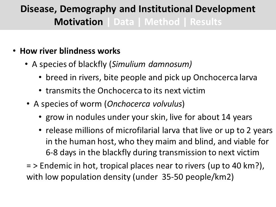How river blindness works A species of blackfly (Simulium damnosum) breed in rivers, bite people and pick up Onchocerca larva transmits the Onchocerca