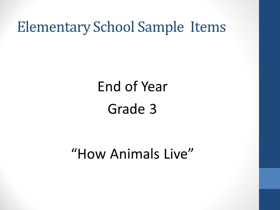 Elementary School Sample Items End of Year Grade 3 How Animals Live