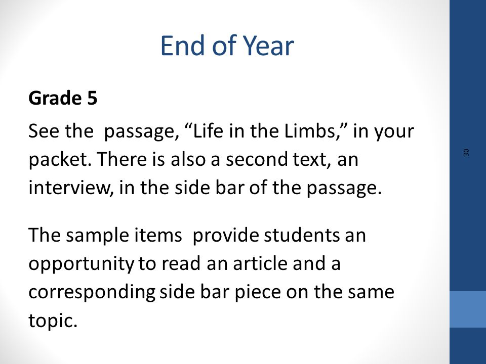 "Grade 5 See the passage, ""Life in the Limbs,"" in your packet. There is also a second text, an interview, in the side bar of the passage. The sample it"