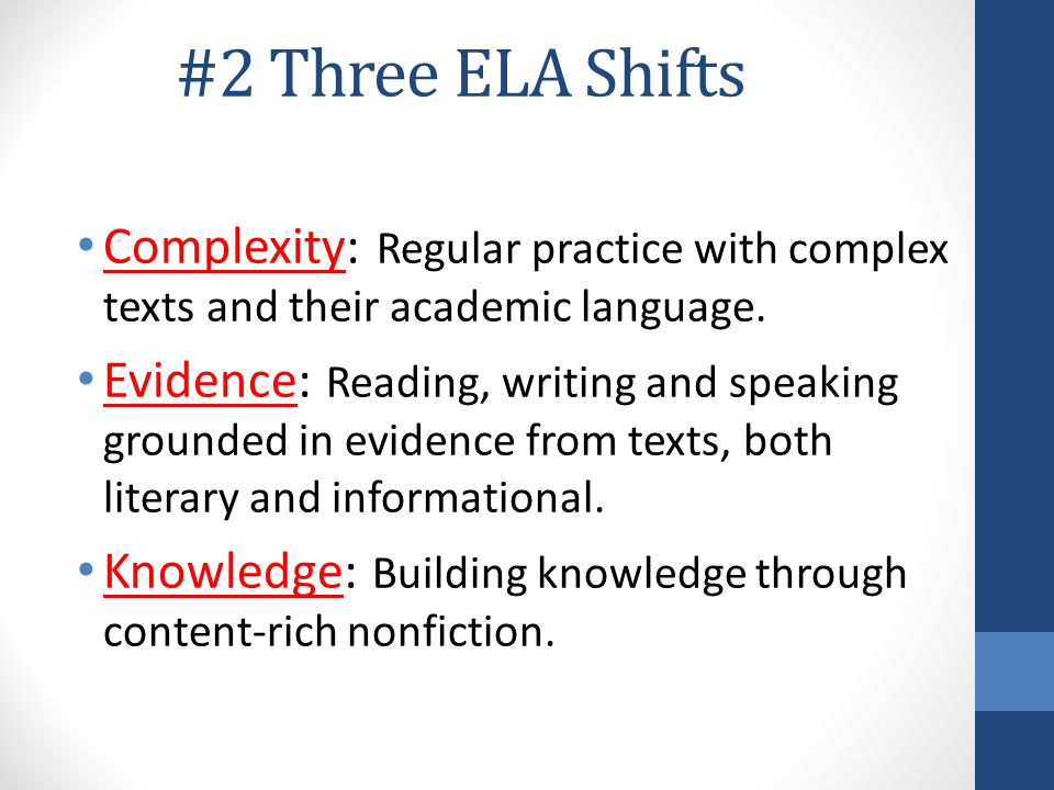 Complexity: Regular practice with complex texts and their academic language. Evidence: Reading, writing and speaking grounded in evidence from texts,