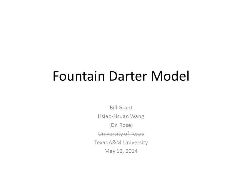 Fountain Darter Model Bill Grant Hsiao-Hsuan Wang (Dr.